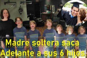 MADRE SOLTERA SACA ADELANTE A SUS 6 HIJOS