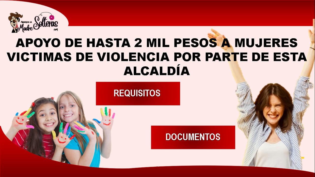 apoyo-de-hasta-2-mil-pesos-a-mujeres-victimas-de-violencia-por-parte-de-esta-alcaldia