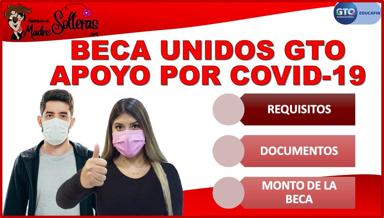 Beca Unidos GTO Apoyo por COVID-19 2021-2022