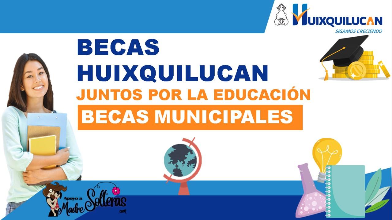 becas-huixquilucan-2021-2022