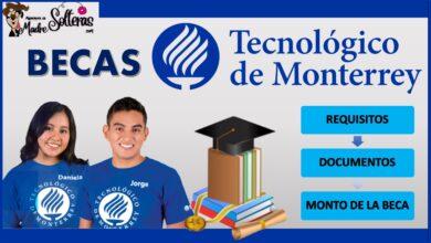 Becas Tecnológico de Monterrey 2021-2022