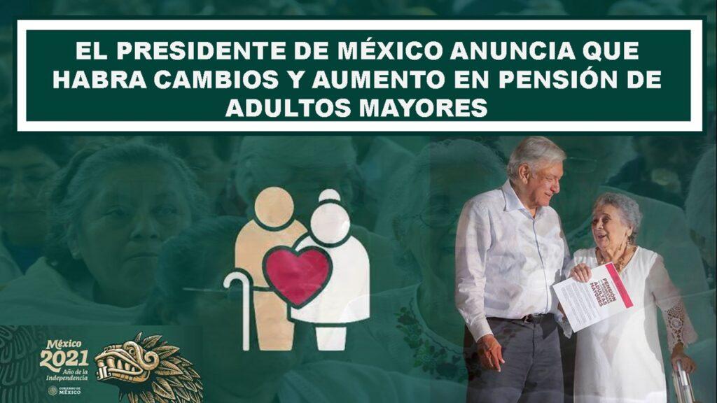 el-presidente-de-mexico-anuncia-que-abra-cambios-y-aumento-en-pension-de-adultos-mayores
