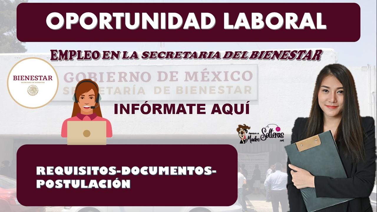 empleo-con-sueldo-desde-los-21-mil-pesos-en-la-secretaria-del-bienestar