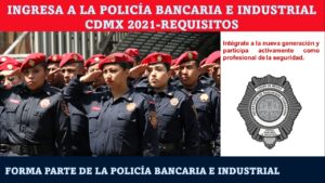 ingresa-a-la-policia-bancaria-e-industrial-cdmx-2021-requisitos