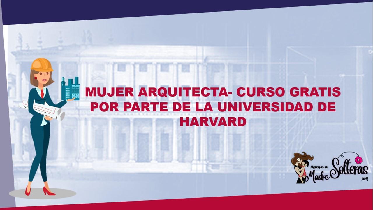 mujer-arquitecta-curso-gratis-por-parte-de-la-universidad-de-harvard