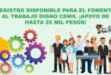 registro-disponible-para-el-fomento-al-trabajo-digno-cdmx-apoyo-de-hasta-25-mil-pesos