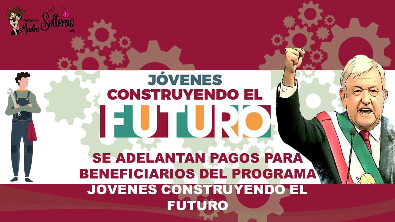 se-adelantan-pagos-para-beneficiarios-del-programa-jovenes-construyendo-el-futuro